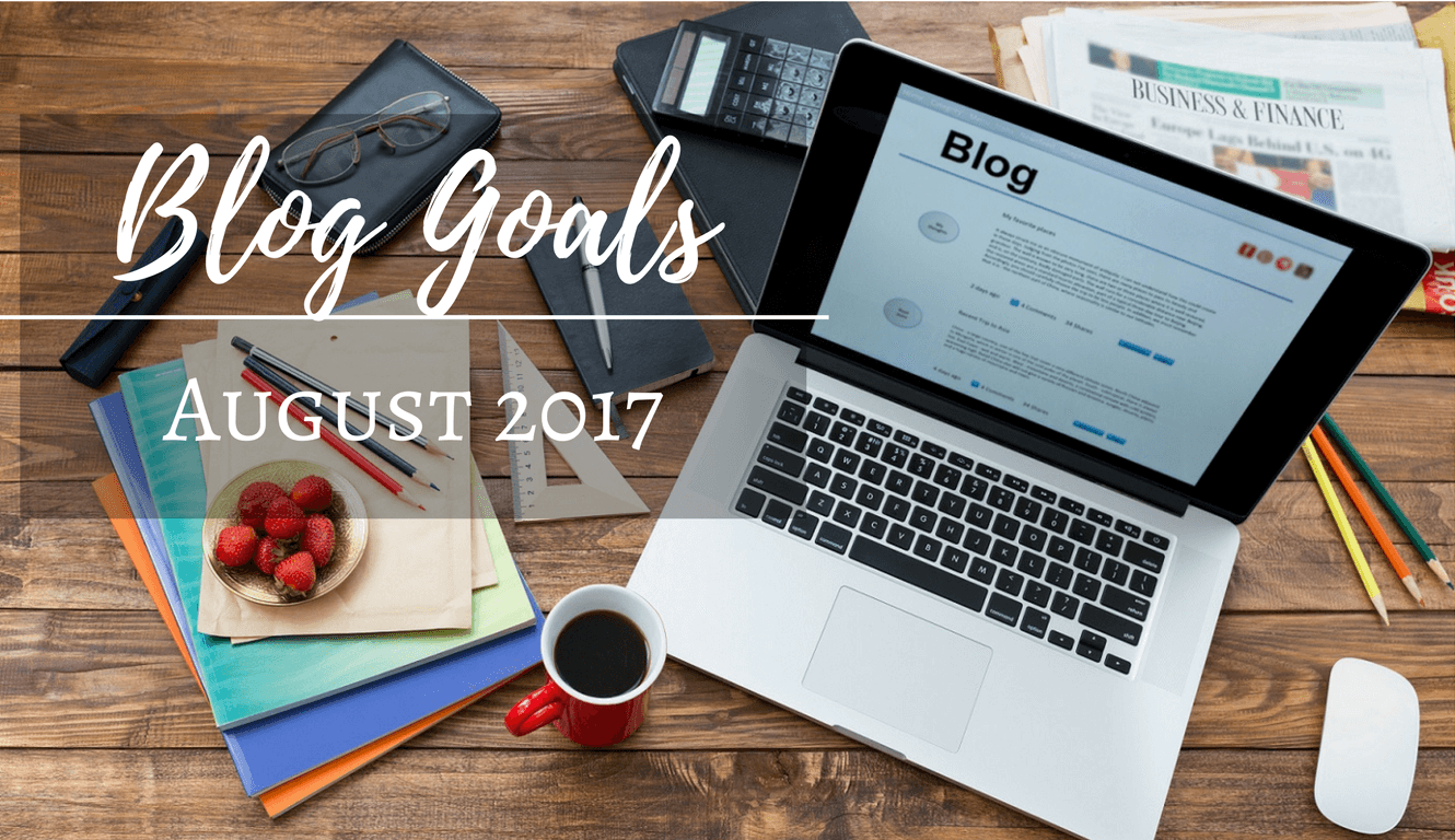 blog goals for august 2017