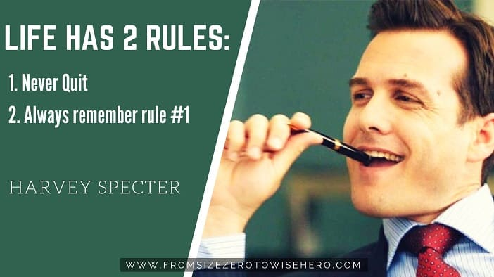 """Harvey Specter Quote, """"Life has 2 rules: 1. Never quit 2. Always remember rule no. 1""""."""
