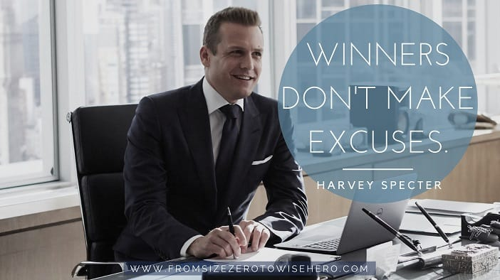 "Harvey Specter Quote, ""WINNERS DON'T MAKE EXCUSES""."