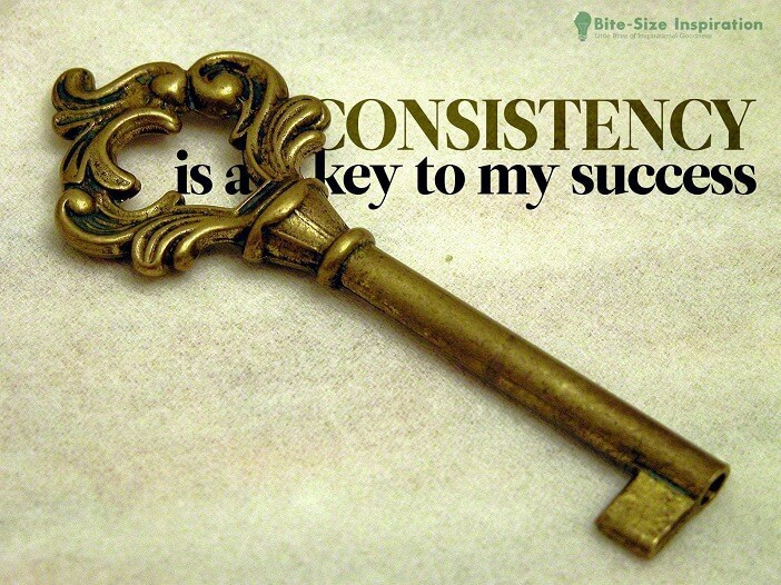 Quotes- Consistency is a key to my success.